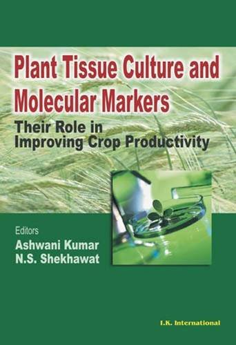 Plant Tissue Culture and Molecular Markers : Ashwani Kumar and