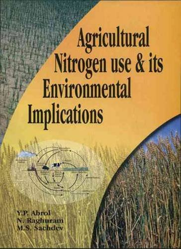 Agricultural Nitrogen Use and its Environmental Implications