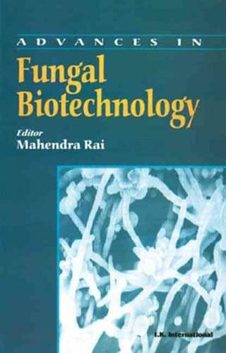 Advances in Fungal Biotechnology: Mahendra Rai (Ed.)