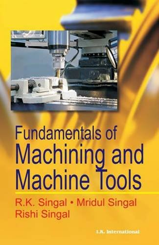9788189866662: Fundamentals of Machining and Machine Tools