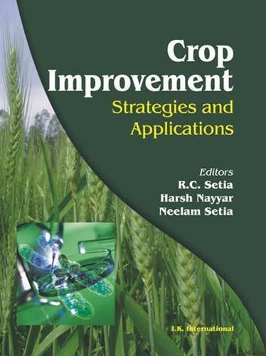 Crop Improvement: Strategies and Applications: R.C. Setia, Harsh Nayyar, Neelam Setia