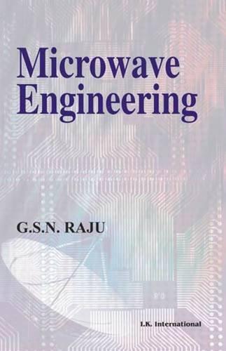 Microwave Engineering: Raju G S