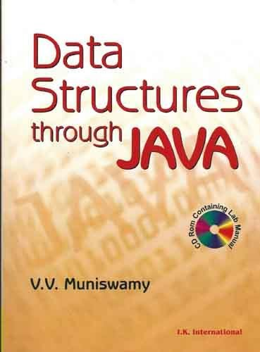 Data Structures Through Java: With CD-ROM containing Lab Manual: V.V. Muniswamy