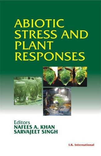 Abiotic Stress and Plant Responses: Nafees A. Khan & Sarvajeet Singh (Eds)