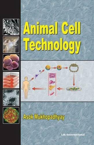 Animal Cell Technology (Paperback): Asok Mukhopadhyay