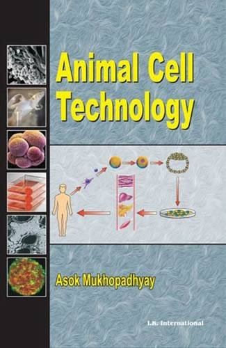 Animal Cell Technology (Paperback): Asok Mukhopadhyay