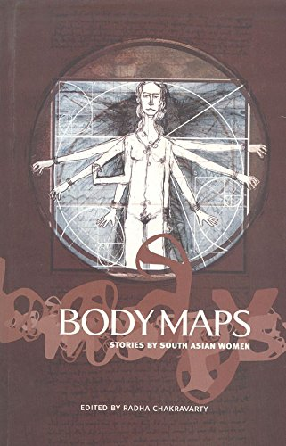 Body Maps: Stories By South Asian Women: Radha Chakravarty (ed.)