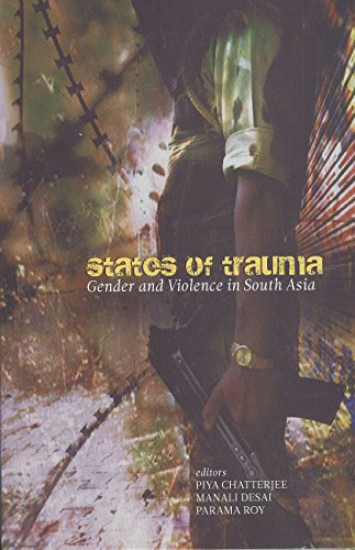 States of Trauma: Gender and Violence in: Piya Chatterjee, Manali