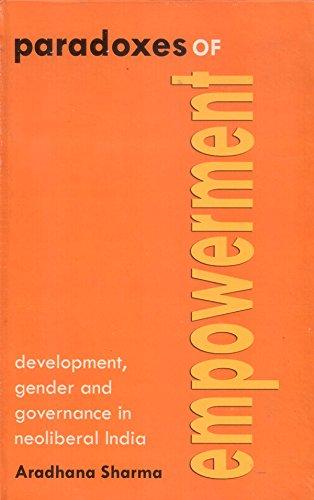 Paradoxes of Empowerment: Aradhana Sharma