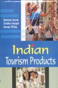 Indian Tourism Products: Robinet Jacob; Sindhu Joseph and Anoop Philip
