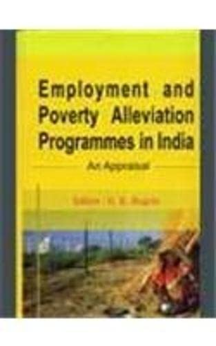 Employment and Poverty Alleviation Programmes in India: Bagchi, K K