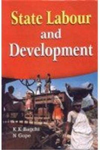 State Labour and Development : An Indian: K K Bagchi