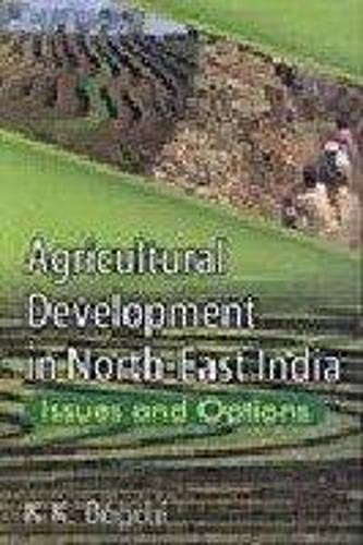 Agricultural Development in North East India: Issues: Bagchi, K K