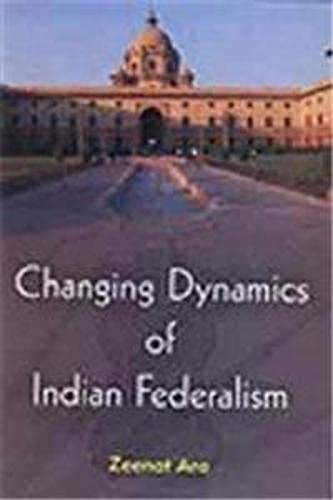 Changing Dynamics of Indian Federalism: Ara, Zeenat