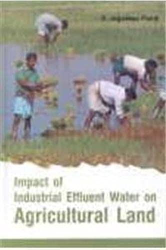 9788189886752: Impact of Industrial Effluent Water on Agricultural Land