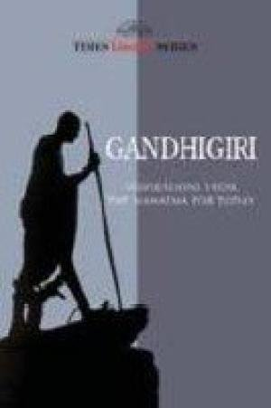 Gandhigiri: Inspirations from the Mahatma for Today: Times Group Books