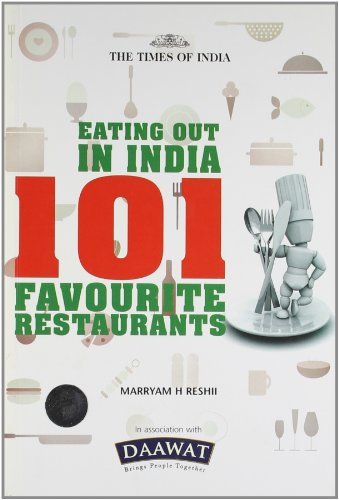 Eating Out in India: 101 Favourite Restaurants