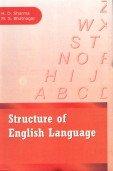 Structure of English Language: M S Bhatnagar