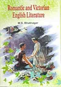 Romantic and Victorian English Literature: M S Bhatnagar