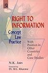 Right to Information : Concept Law and Practice: With Position in Other Countries and Case Studies:...