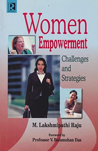 Women Empowerment : Challenges and Strategies: M Lakshmipathi Raju