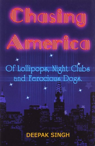 9788189930493: Chasing America: Of Lollipops, Night Clubs and Ferocious Dogs