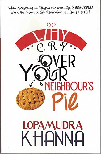 Why Cry Over Your Neighbour's Pie: Lopamudra Khanna