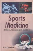 Sports Medicine : Fitness Training and Injuries: S K Chandan