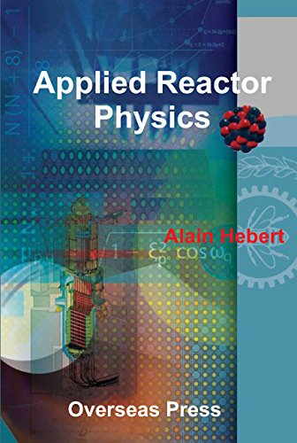 9788189938963: Applied Reactor Physics