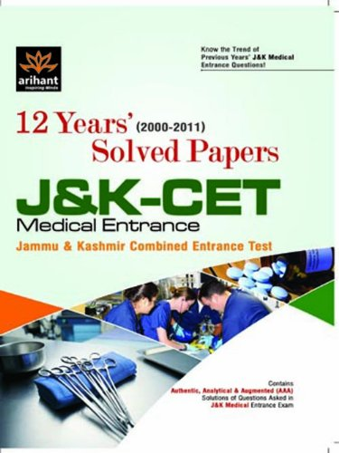 J&K CET Medical Entrance Exam Solved Papers: Expert Compilations