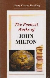 Poetical Works Of John Milton: Beeching, H.C.