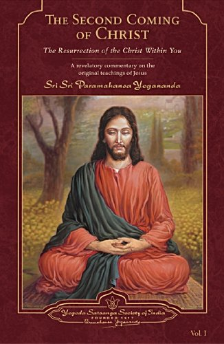 The Second Coming of Christ: The Resurrection of the Christ Within You (A revelatory commentary on ...