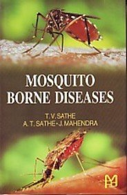 Mosquito Borne Diseases: T.V. Sathe, A.T. Sathe and Jagtap Mahendra