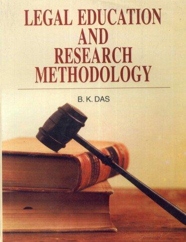 Legal Education And Research Methodology: Bikram Kumar Das