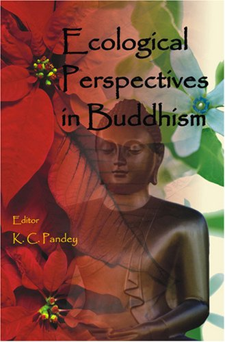 Ecological Perspectives in Buddhism: K C Pandey