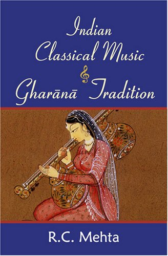 Indian Classical Music and Gharana Tradition: R.C. Mehta