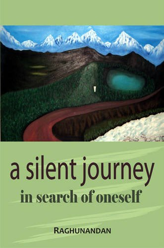 A Silent Journey in Search of Oneself: Raghunandan