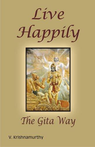 Live Happily the Gita Way: V. Krishnamurthy