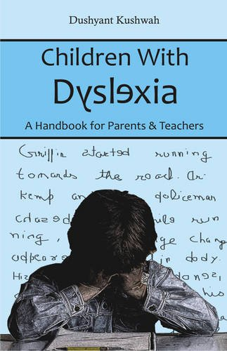 Children with Dyslexia: A Handbook for Parents and Teachers: Dushyant Kushwah