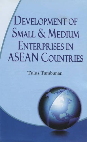 Development of Small and Medium Enterprises in Asean Countries: Tulus Tambunan