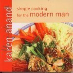 Simple Cooking for the Modern Man: Karen Anand
