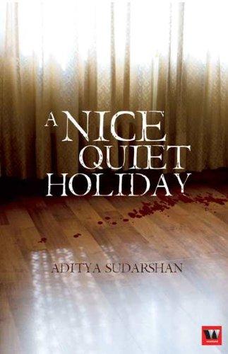 A Nice Quiet Holiday: Aditya Sudarshan