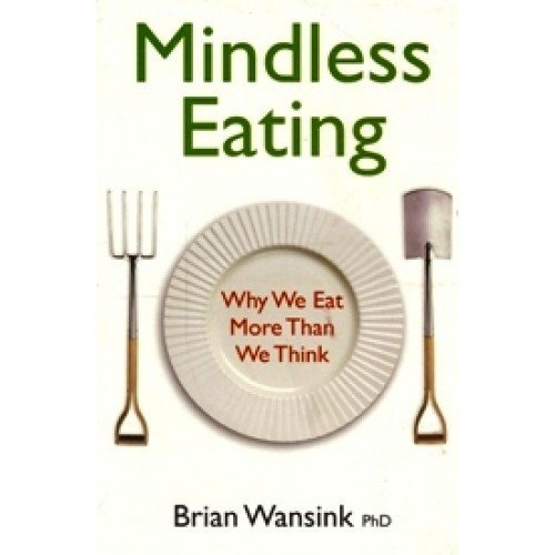 9788189988722: Hay House Mindless Eating : Why We Eat More Than We Think