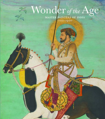 Wonder of the Age: Master Painters of India 1100-1900