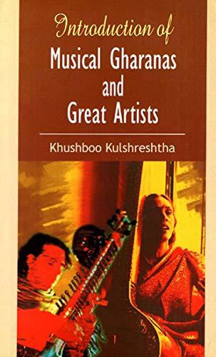 Introduction Of Musical Gharanas and Great Artists: Khushboo?Kulshreshtha