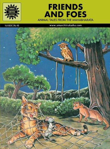Friends and Foes: Animal Tales from the Mahabharata (Vol. 609): Amar Chitra Katha