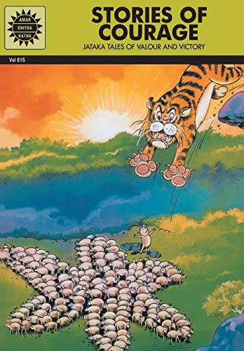 Jataka Tales - Stories Of Courage: Pai, Anant