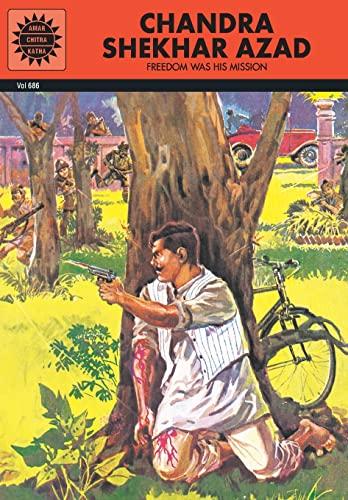 Chandra Shekhar Azad (Vol. 686): Amar Chitra Katha