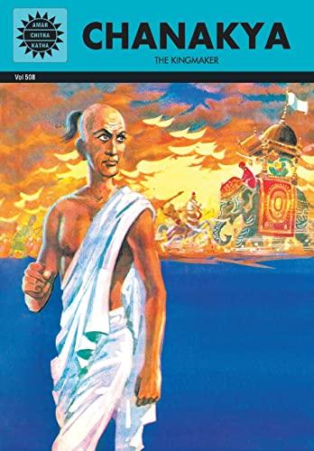 9788189999308: Chanakya: The Kingmaker (Amar Chitra Katha) (Visionaries)