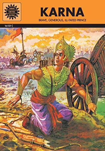 Karna: Brave, Generous, Ill-Fated Prince (Vol. 531): Amar Chitra Katha